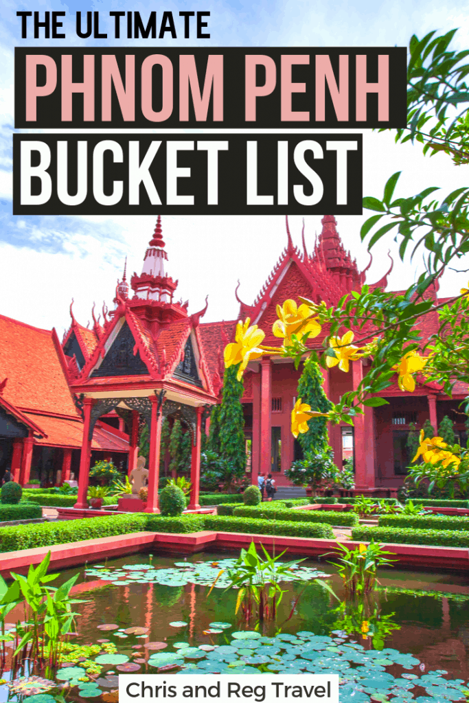 Phnom Penh Bucket List